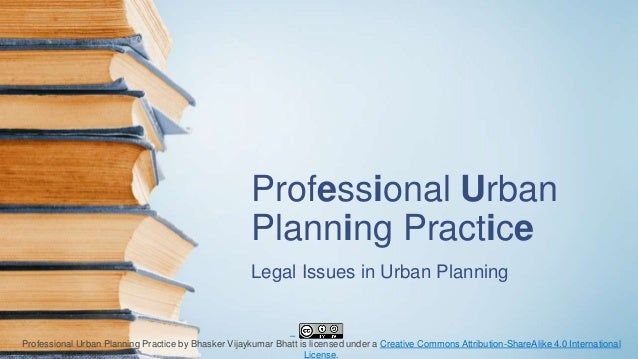 Professional Urban Planning Practice Legal Issues in Urban Planning Professional Urban Planning Practice by Bhasker Vijayk...