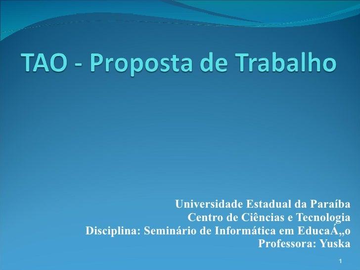 Universidade Estadual da Paraíba Centro de Ciências e Tecnologia Disciplina: Seminário de Informática em Educação Professo...