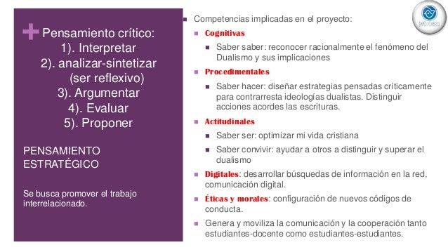 +Pensamiento crítico: 1). Interpretar 2). analizar-sintetizar (ser reflexivo) 3). Argumentar 4). Evaluar 5). Proponer  Co...