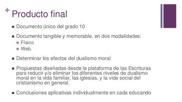 + Producto final  Documento único del grado 10  Documento tangible y memorable, en dos modalidades:  Físico  Web.  De...
