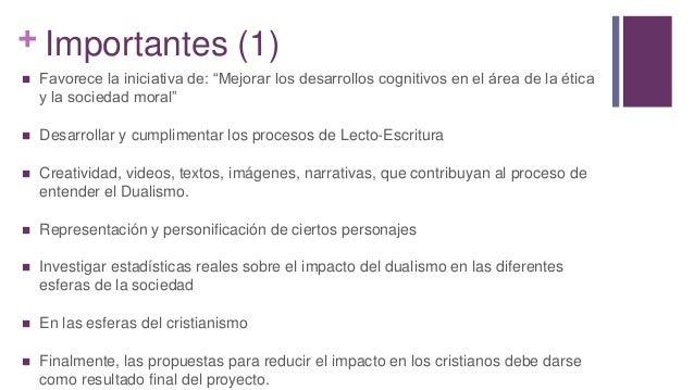 """+ Importantes (1)  Favorece la iniciativa de: """"Mejorar los desarrollos cognitivos en el área de la ética y la sociedad mo..."""