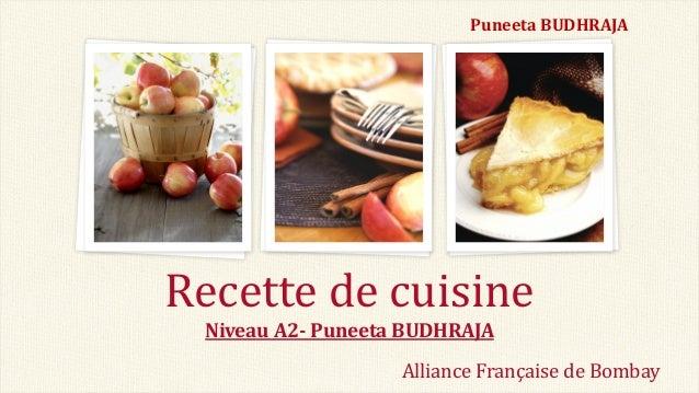 Puneeta BUDHRAJA Niveau A2- Puneeta BUDHRAJA Recette de cuisine Alliance Française de Bombay