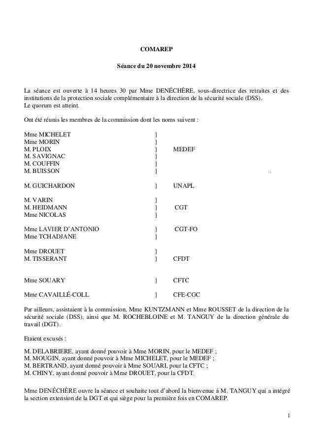 1 COMAREP Séance du 20 novembre 2014 La séance est ouverte à 14 heures 30 par Mme DENÉCHÈRE, sous-directrice des retraites...