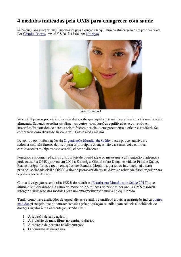 4 medidas indicadas pela OMS para emagrecer com saúdeSaiba quais são as regras mais importantes para alcançar um equilíbri...