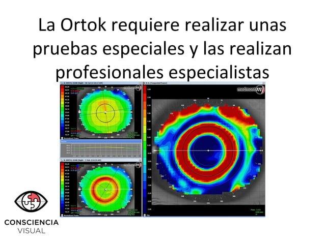 La Ortok requiere realizar unas pruebas especiales y las realizan profesionales especialistas