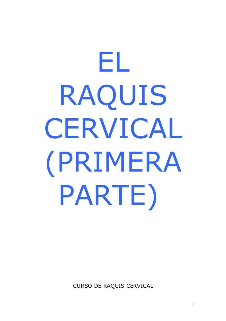 EL RAQUISCERVICAL(PRIMERA PARTE) CURSO DE RAQUIS CERVICAL                            1