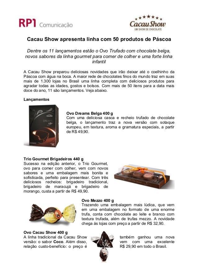 Cacau Show apresenta linha com 50 produtos de Páscoa Dentre os 11 lançamentos estão o Ovo Trufado com chocolate belga,novo...