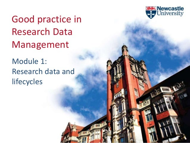 Good practice in Research Data Management Module 1: Research data and lifecycles