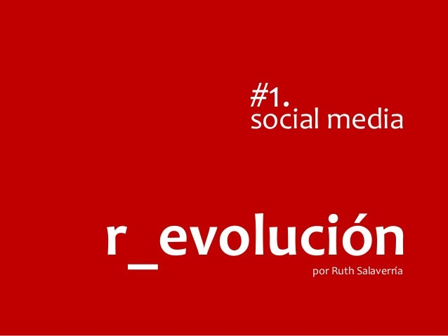 #1.  social media  r_evolución por Ruth Salaverría