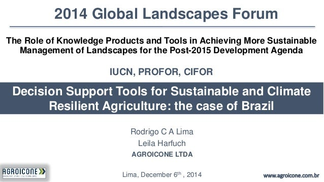 2014 Global Landscapes Forum  The Role of Knowledge Products and Tools in Achieving More Sustainable  Management of Landsc...