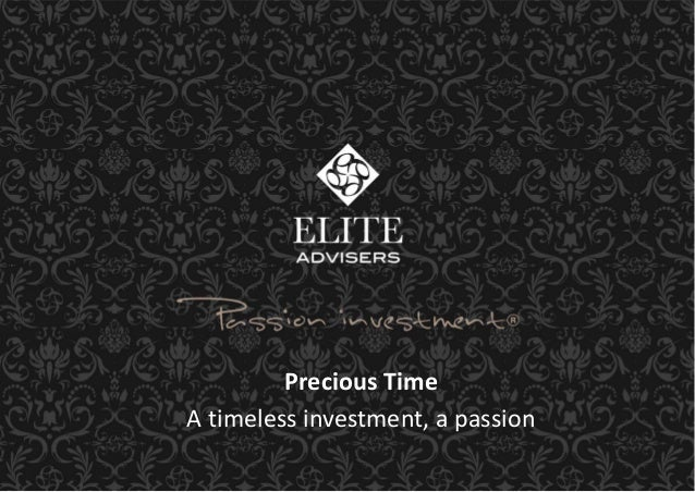 Precious TimeA timeless investment, a passion