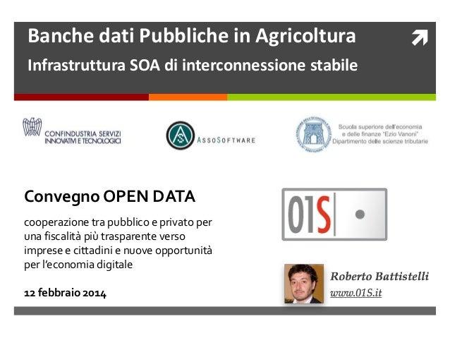 Banche dati Pubbliche in Agricoltura Infrastruttura SOA di interconnessione stabile  Convegno OPEN DATA cooperazione tra p...