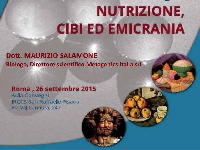 Dott. MAURIZIO SALAMONE Biologo, Direttore scientifico Metagenics Italia srl