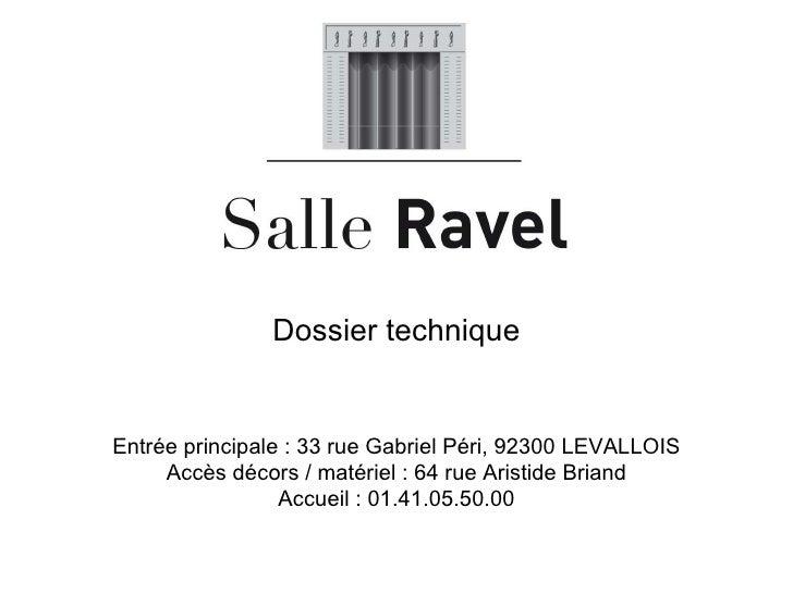 Dossier technique Entrée principale : 33 rue Gabriel Péri, 92300 LEVALLOIS Accès décors / matériel : 64 rue Aristide Brian...