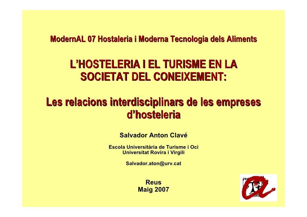 ModernAL 07 Hostaleria i Moderna Tecnologia dels Aliments       L'HOSTELERIA I EL TURISME EN LA        SOCIETAT DEL CONEIX...