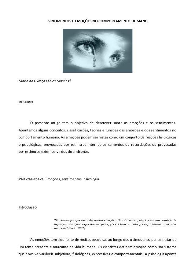 SENTIMENTOS E EMOÇÕES NO COMPORTAMENTO HUMANO Maria das Graças Teles  Martins  RESUMO O presente artigo ... badde8bef955a
