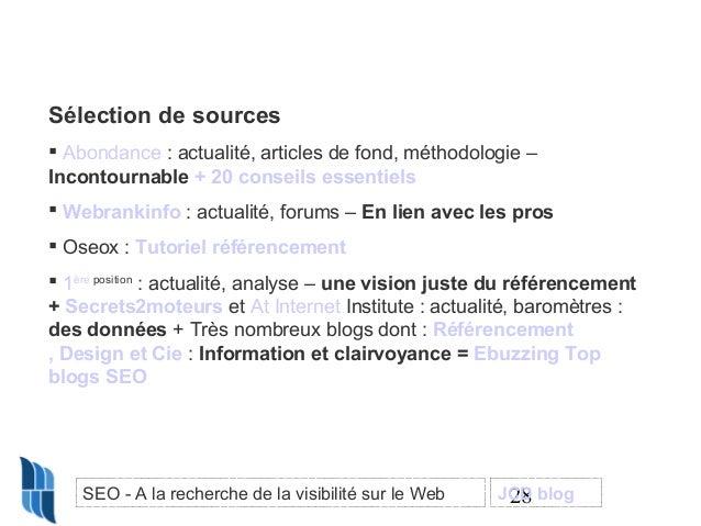 Sélection de sources  Abondance : actualité, articles de fond, méthodologie – Incontournable + 20 conseils essentiels  W...
