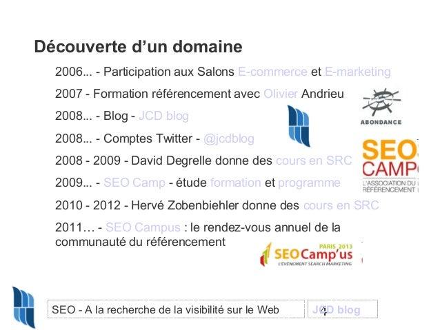Découverte d'un domaine 2006... - Participation aux Salons E-commerce et E-marketing 2007 - Formation référencement avec O...