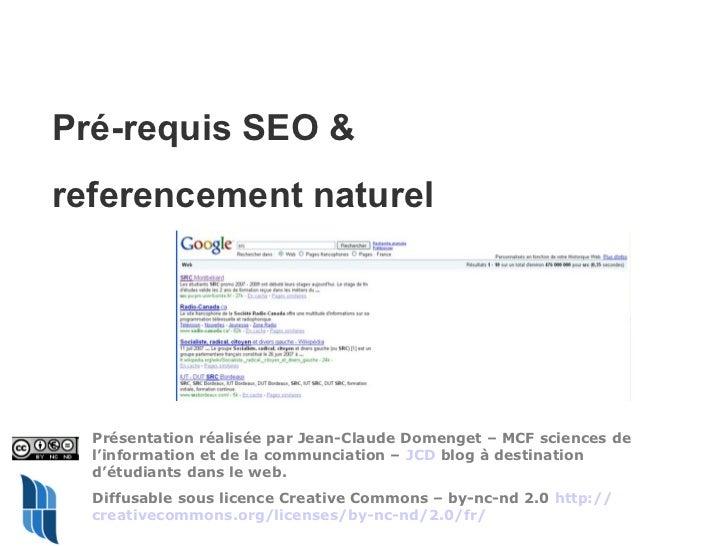 Pré-requis SEO &referencement naturel  Présentation réalisée par Jean-Claude Domenget – MCF sciences de  l'information et ...