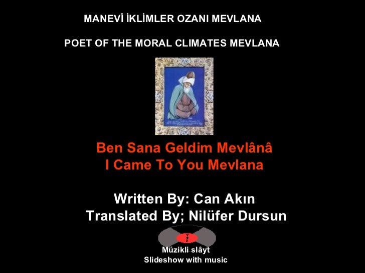 MANEVİ İKLİMLER OZANI MEVLANA POET OF THE MORAL CLIMATES MEVLANA  Müzikli slâyt Slideshow with music Ben Sana Geldim Mevlâ...