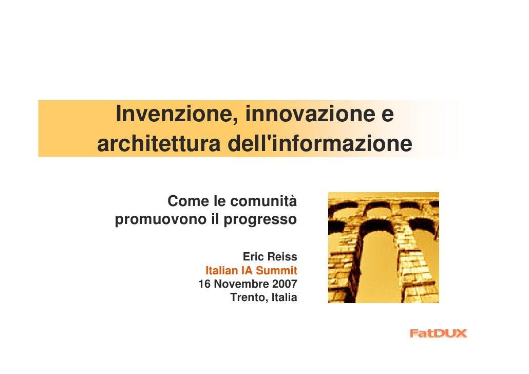 Invenzione, innovazione e architettura dell'informazione         Come le comunità  promuovono il progresso                ...