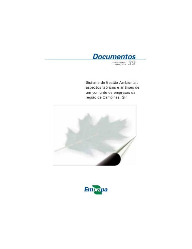 ISSN 1516-4691Agosto, 2004 39Sistema de Gestão Ambiental:aspectos teóricos e análises deum conjunto de empresas daregião d...