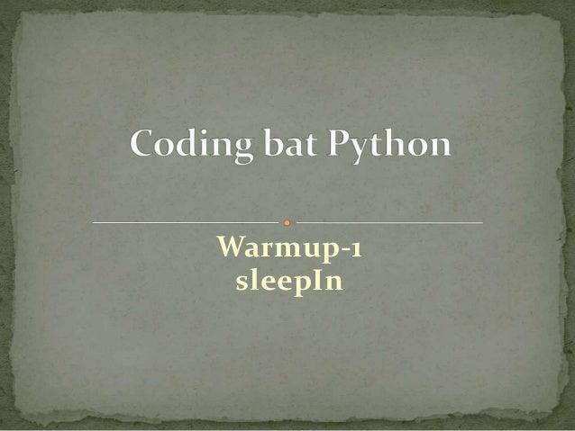 Coding bat Python Warmup-1 sleepIn