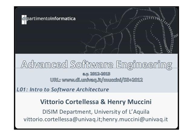 L01: Intro to Software Architecture        Vittorio Cortellessa & Henry Muccini          DISIM Department, University of L...