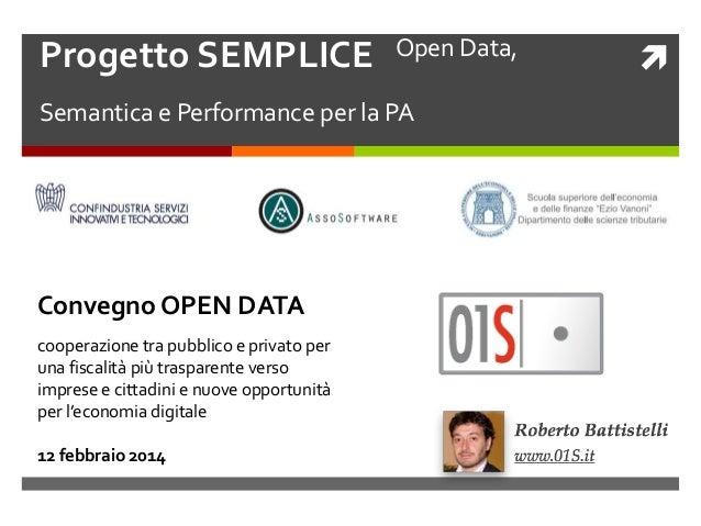 Progetto SEMPLICE Open Data, Semantica e Performance per la PA  Convegno OPEN DATA cooperazione tra pubblico e privato pe...