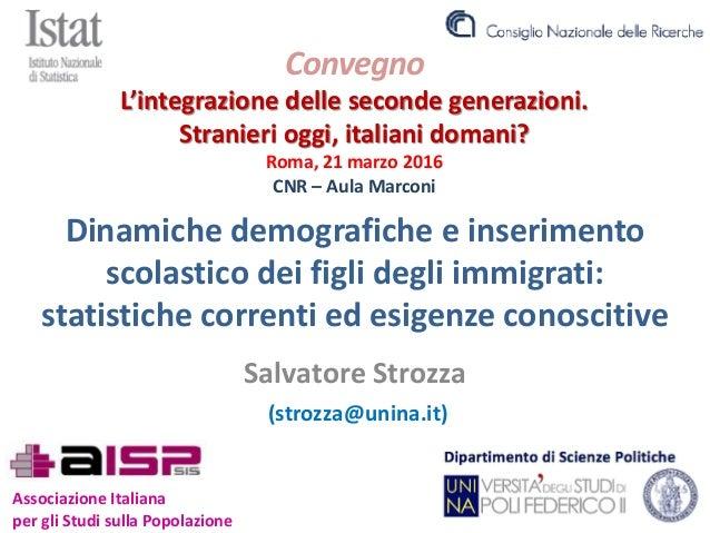 Dinamiche demografiche e inserimento scolastico dei figli degli immigrati: statistiche correnti ed esigenze conoscitive Sa...
