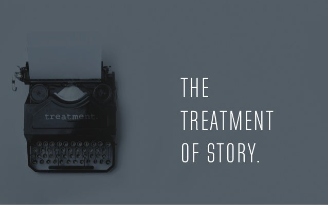 THE TREATMENT OF STORY.