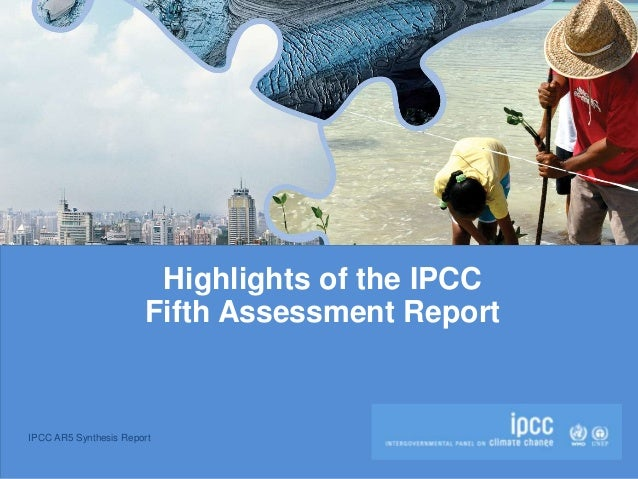 IPCC AR5 Synthesis Report Highlights of the IPCC Fifth Assessment Report
