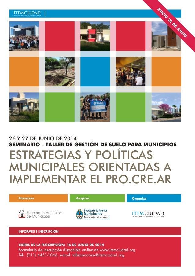 Promueve OrganizaAuspicia ESTRATEGIAS Y POLÍTICAS MUNICIPALES ORIENTADAS A IMPLEMENTAR EL PRO.CRE.AR 26 Y 27 DE JUNIO DE 2...