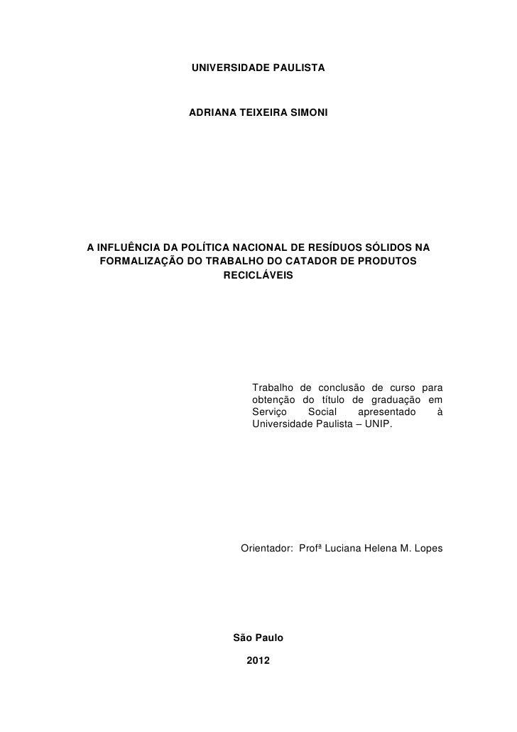 UNIVERSIDADE PAULISTA                ADRIANA TEIXEIRA SIMONIA INFLUÊNCIA DA POLÍTICA NACIONAL DE RESÍDUOS SÓLIDOS NA   FOR...