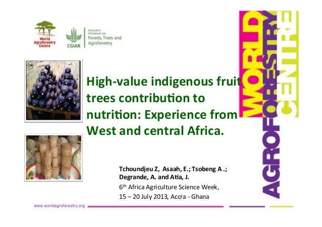 Tchoundjeu*Z,**Asaah,*E.;*Tsobeng*A*.;* Degrande,*A.*and*A7a,*J.* 6th$Africa$Agriculture$Science$Week,$$ 15$–$20$July$2013...