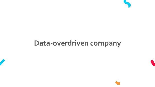 Data-overdriven company