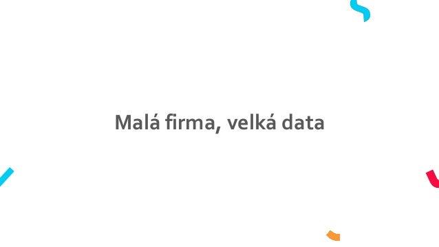 Malá firma, velká data