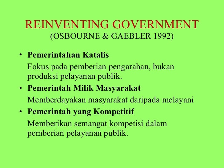 reinventing government thesis of osborne and gaebler The resource reinventing government : how the entrepreneurial spirit is transforming the public sector, david osborne and ted gaebler.
