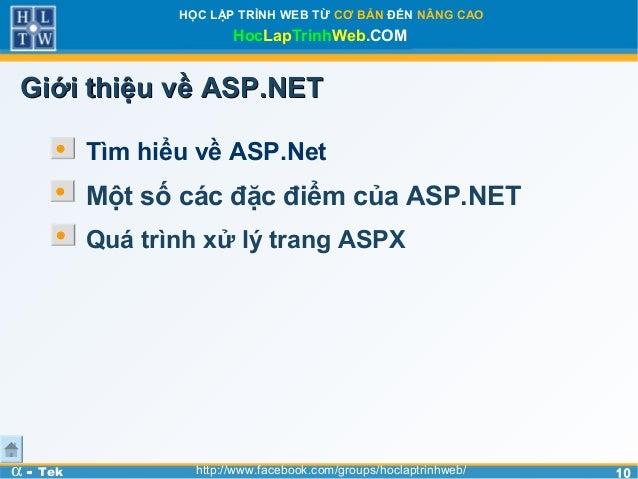 1010HỌC LẬP TRÌNH WEB TỪ CƠ BẢN ĐẾN NÂNG CAOHocLapTrinhWeb.COMα - Tek http://www.facebook.com/groups/hoclaptrinhweb/Giới t...