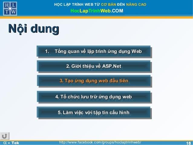 1616HỌC LẬP TRÌNH WEB TỪ CƠ BẢN ĐẾN NÂNG CAOHocLapTrinhWeb.COMα - Tek http://www.facebook.com/groups/hoclaptrinhweb/Nội du...