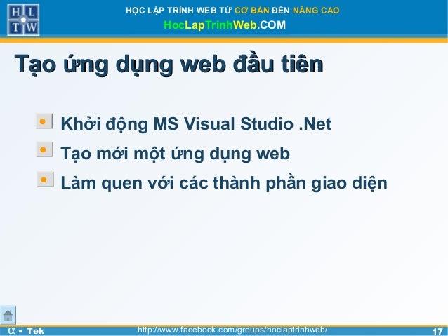 1717HỌC LẬP TRÌNH WEB TỪ CƠ BẢN ĐẾN NÂNG CAOHocLapTrinhWeb.COMα - Tek http://www.facebook.com/groups/hoclaptrinhweb/Tạo ứn...