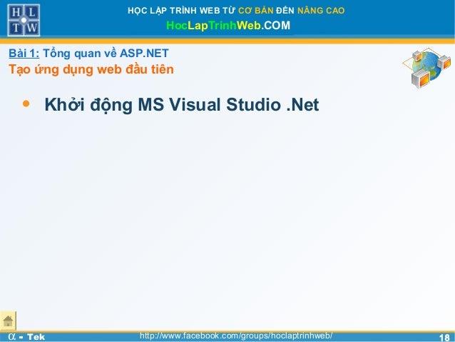 1818HỌC LẬP TRÌNH WEB TỪ CƠ BẢN ĐẾN NÂNG CAOHocLapTrinhWeb.COMα - Tek http://www.facebook.com/groups/hoclaptrinhweb/• Khởi...