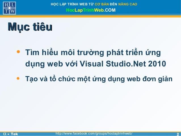 22HỌC LẬP TRÌNH WEB TỪ CƠ BẢN ĐẾN NÂNG CAOHocLapTrinhWeb.COMα - Tek http://www.facebook.com/groups/hoclaptrinhweb/Mục tiêu...