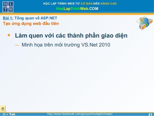 2121HỌC LẬP TRÌNH WEB TỪ CƠ BẢN ĐẾN NÂNG CAOHocLapTrinhWeb.COMα - Tek http://www.facebook.com/groups/hoclaptrinhweb/• Làm ...