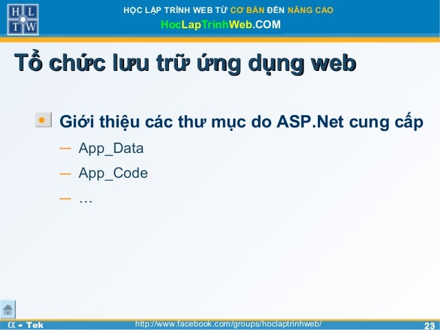 2323HỌC LẬP TRÌNH WEB TỪ CƠ BẢN ĐẾN NÂNG CAOHocLapTrinhWeb.COMα - Tek http://www.facebook.com/groups/hoclaptrinhweb/Tổ chứ...