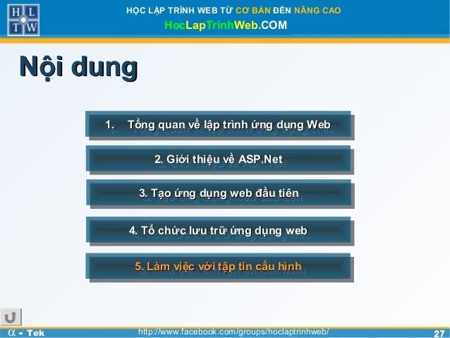 2727HỌC LẬP TRÌNH WEB TỪ CƠ BẢN ĐẾN NÂNG CAOHocLapTrinhWeb.COMα - Tek http://www.facebook.com/groups/hoclaptrinhweb/Nội du...