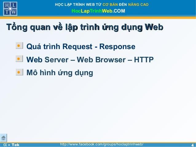 44HỌC LẬP TRÌNH WEB TỪ CƠ BẢN ĐẾN NÂNG CAOHocLapTrinhWeb.COMα - Tek http://www.facebook.com/groups/hoclaptrinhweb/Tổng qua...