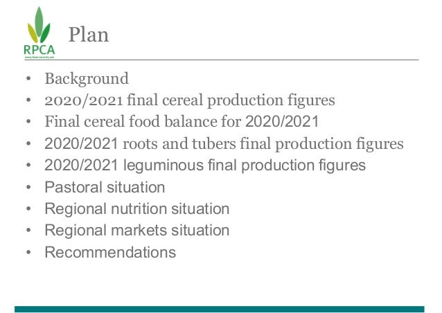 Plan • Background • 2020/2021 final cereal production figures • Final cereal food balance for 2020/2021 • 2020/2021 roots ...