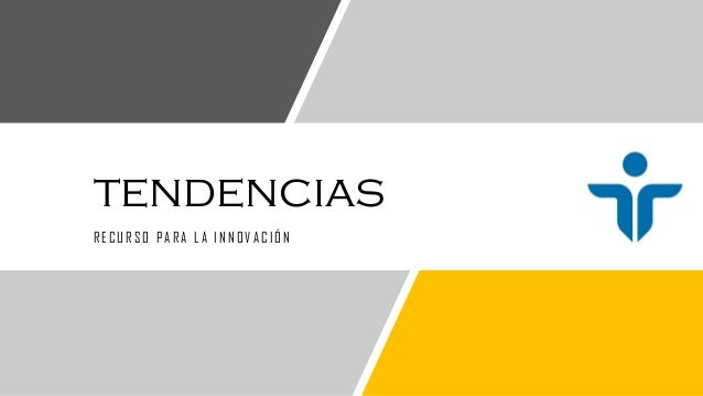 tendencias RE CURSO PARA LA INNOVACIÓN