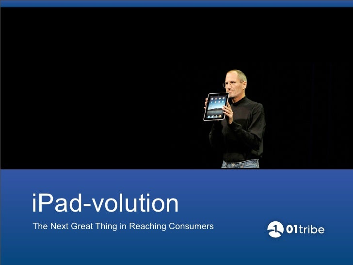iPad-volutionThe Next Great Thing in Reaching Consumers